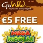 Go Wild Casino – €5 no deposit and 500 free spins on Mega Moolah